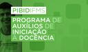 Programa de Auxílios de Iniciação à Docência do IFMS