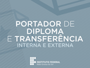 Portador de diploma e transferência na graduação do IFMS